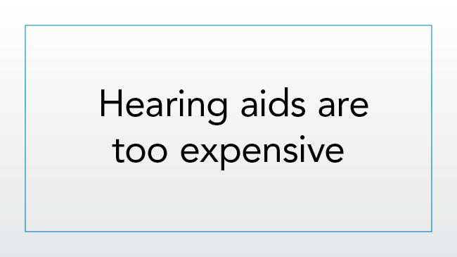 Hearing aids are too expensive